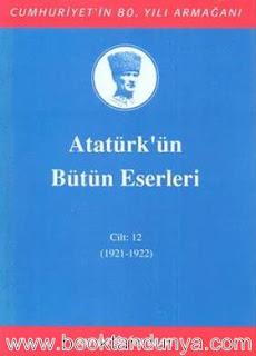 Atatürk'ün Bütün Eserleri - 12 (1921-1922)