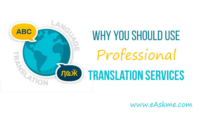 Why You Should Use Professional Translation Services: eAskme