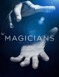 Magicians: Life in the Impossible | Bmovies
