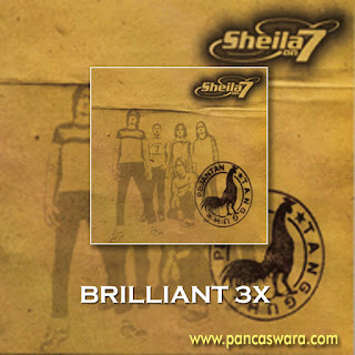 Lirik Lagu Sheila On 7 - Brilliant 3x