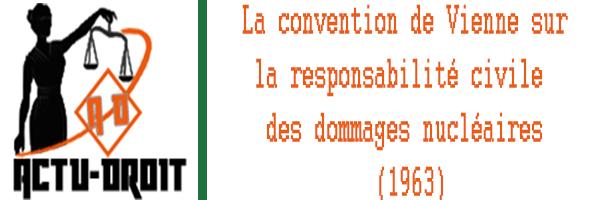 3- la convention de Vienne sur la responsabilité civile des dommages nucléaires (1963)