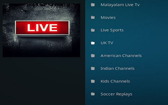 Main Categories Of This Addon Includes Sections That Listed By Genres Like Movies Live Sports Uk Tv American Channels Kids Channels Indian Channels