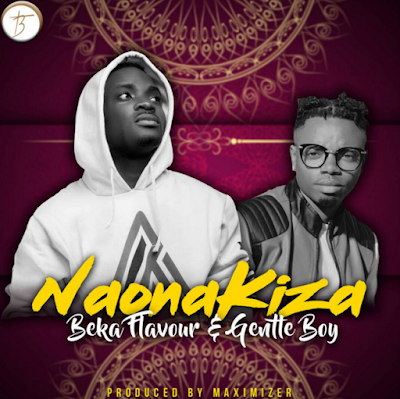 Beka Flavour Ft Gentle Boy – Naona Kiza