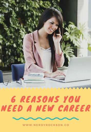 6 Reasons You Need a New Career