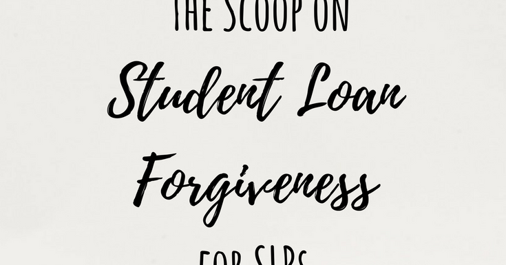 The Scoop on Student Loan Forgiveness for Speech Language Pathologists - Word of Mouth
