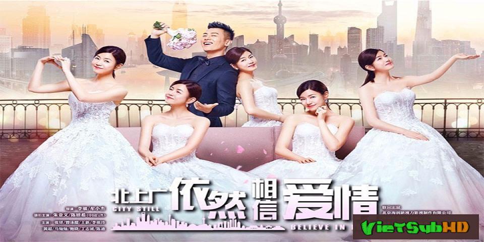 Phim Bắc Thượng Quảng Chỉ Tin Vào Tình Yêu Tập 2 VietSub HD | City Still Believe In Love 2017