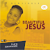 MUSIC: Faith Johnmark - Beautiful Jesus