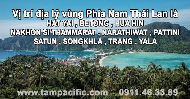 Vị trí địa lý vùng Phía Nam Thái Lan là Hat Yai và Betong và Hua Hin