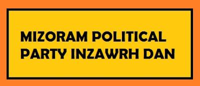 MIZORAM POLITICAL PARTY INZAWRH DAN