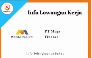 Lowongan pekerjaan paling terbaru Mega Finance - www.CARILOKER.ORG