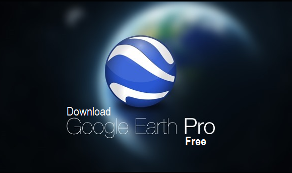 Download Google Earth Pro Version Free & Legally for Windows & Mac - Direct Links