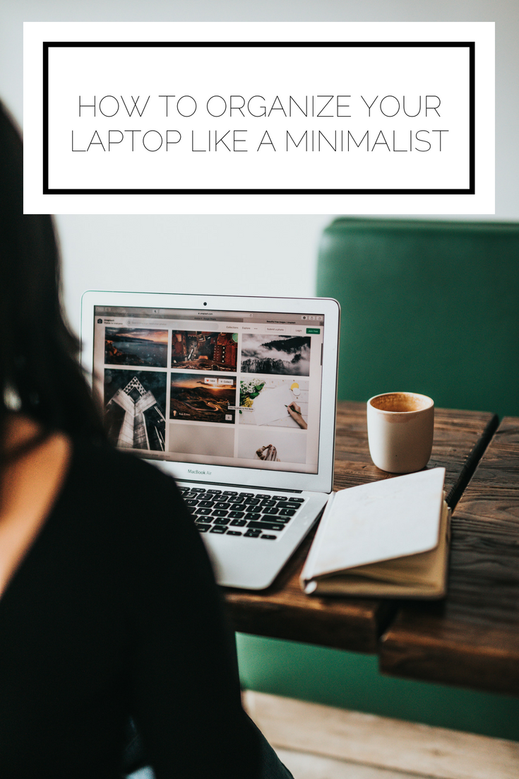 Click to read now or pin to save for later! Are you overwhelmed by a sea of files on your laptop? Here's how to get your laptop organized like a minimalist