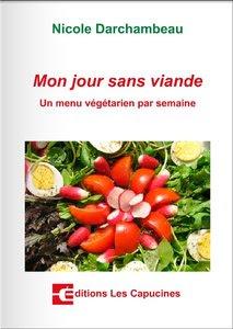 Télécharger Livre Gratuit Mon jour sans viande, Un menu végétarien par semaine pdf