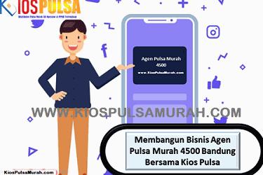 Membangun Bisnis Agen Pulsa Murah 4500 Bandung Bersama Kios Pulsa