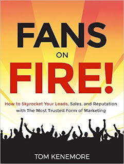 Fans on Fire! Business/Marketing by Tom Kenemore