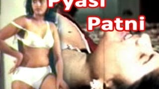 Watch Pyasi Patni Hot Adult B grade Hindi Movie free full youtube movies online