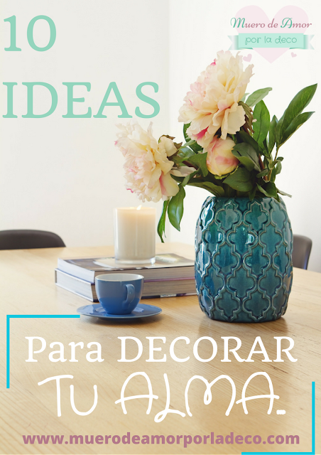 diez ideas para decorar tu alma