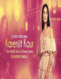 Karenjit kaur the untold story sunny Leone (2018) Hindi S01 HDRip | 720p | 480p Finale (1-4 Episode)