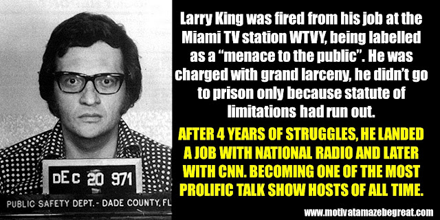 "63 Successful People Who Failed: Larry King, Success Story, WTVY, ""menace to public"", grande larceny, talk show hosts,"