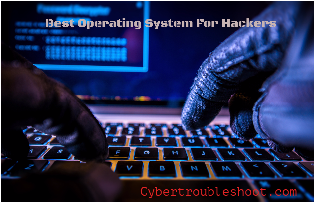 Best Operating System for Hackers