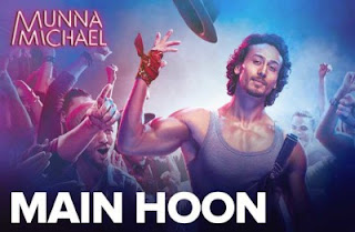 MAIN HOON Mp3 Song Download – Munna Michael – Tiger Shroff