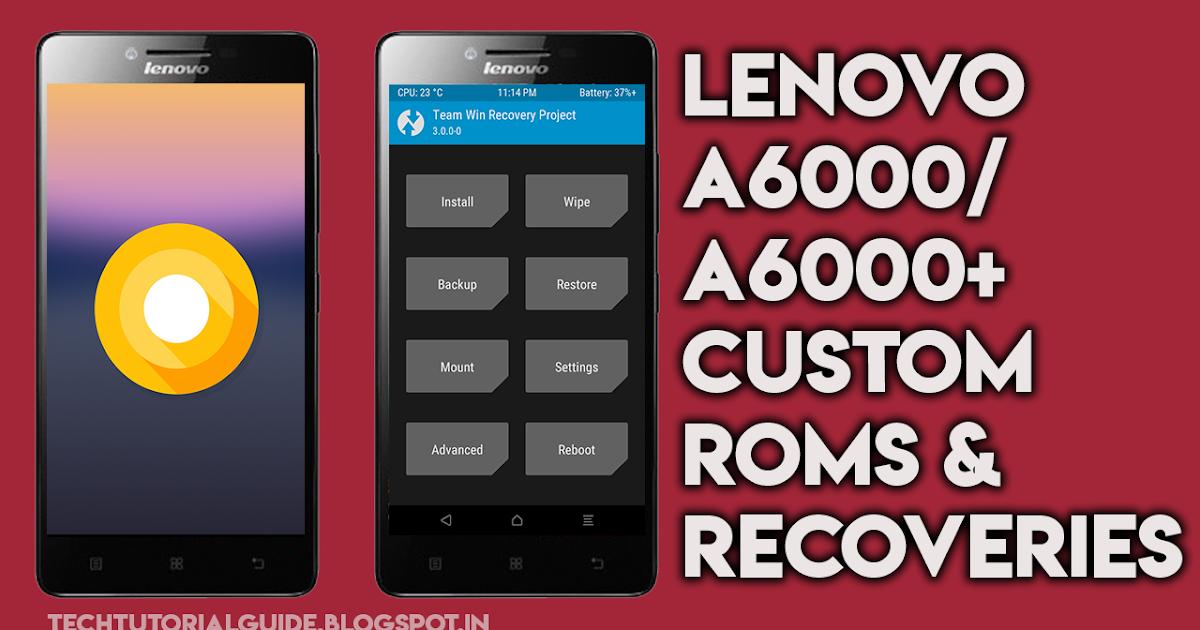 Lenovo A6000/A6000 Plus Custom ROMS & Custom Recoveries