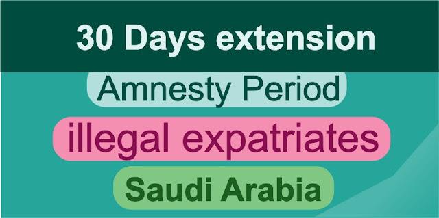 30 days Amnesty Period Saudi illegal Expatriates