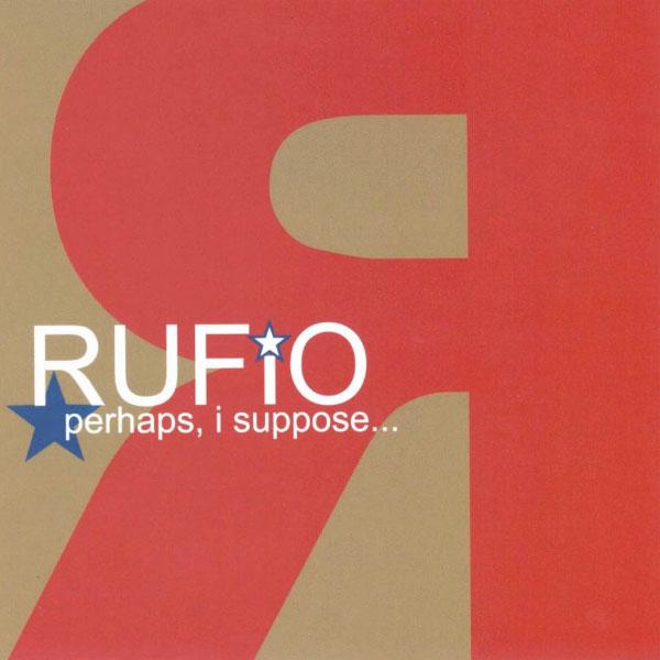 Rufio - Perhaps, I Suppose...