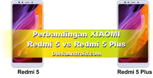Perbedaan HP Xiaomi Redmi 5 dan Redmi 5 Plus