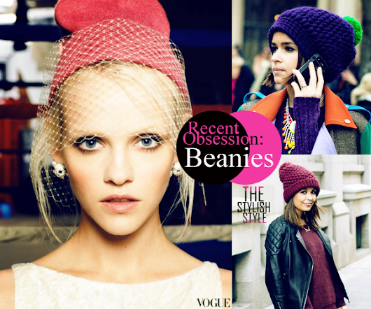 Recent Obsession: Beanies
