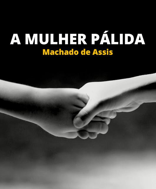 A mulher Pálida - Machado de Assis