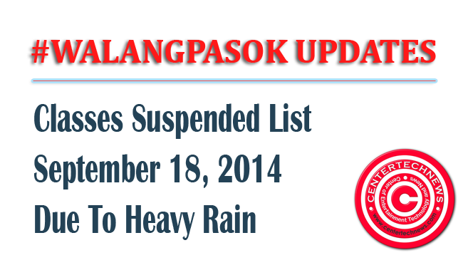 #WalangPasok List of Classes Suspended Monday September 18, 2014 due to Heavy Rain