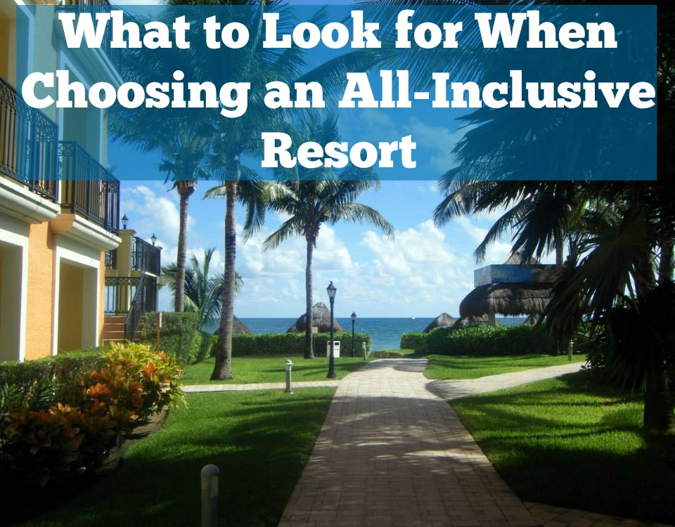 what to look for when choosing an all-inclusive resort | how to choose an all-inclusive resort | all inclusive resort | how to choose an all inclusive resort for your honeymoon | how to pick a resort for your honeymoon | a memory of us | honeymoon planning tips