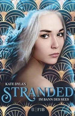 Bücherblog. Rezension. Buchcover. Stranded - Im Bann des Sees (Band 1) von Kate Dylan. Jugendbuch, Fantasy. FJB.