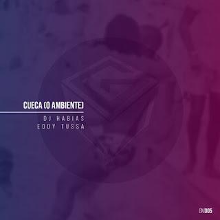 Dj Habias Feat Eddy Tussa - Cueca (O Ambiente) [Instrumental Mix] || DOWNLOAD