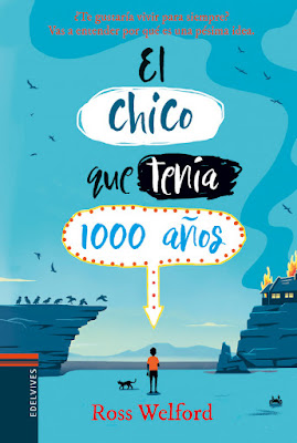 LIBRO - El chico que tenía 1000 años Ross Welford Book: The 1,000-year-old Boy (Edelvives - Abril 2019) COMPRAR ESTE LIBRO