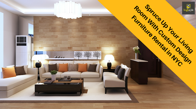 High Style Furniture Rentals Spruce Up Your Living Room With Custom Design Furniture Rental In Nyc