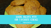 Baking Biscuits with Our Favourite Cereals - Shreddies & Oats