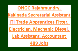 ONGC Rajahmundry, Kakinada Secretarial Assistant ITI Trade Apprentices Fitter, Electrician, Mechanic Diesel, Lab Assistant, Accountant 489 Jobs