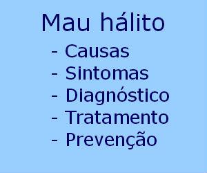 Mau hálito causas sintomas evitar diagnóstico tratamento prevenção