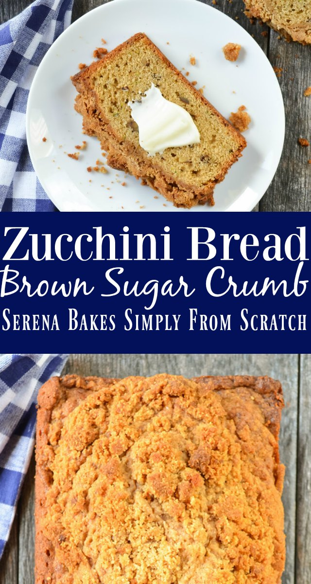 The BEST Zucchini Bread With Brown Sugar Crumb it's like coffee cake and easy to make from Serena Bakes Simply From Scratch.