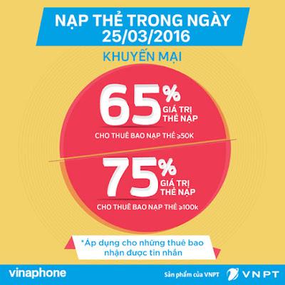 Tặng 65% - 75% giá trị thẻ nạp Vinaphone duy nhất ngày 25/3