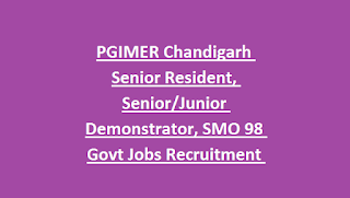 PGIMER Chandigarh Senior Resident, Senior Junior Demonstrator, SMO 98 Govt Jobs Recruitment Notification 2018