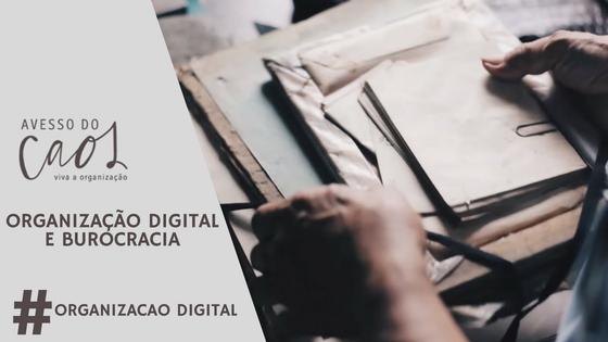 Imagem de documentos ilustrando a importância da organização digital para diminuir a burocracia no dia a dia