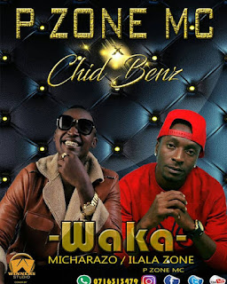 P-Zone-Mc-Ft.- Chid Benz - Waka