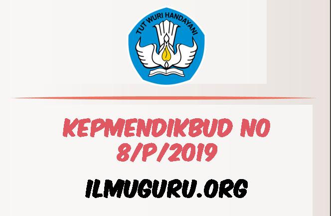 Kepmendikbud Nomor 8-P-2019