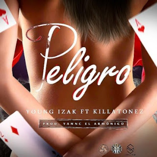 Young Izak Ft. Killatonez - Peligro