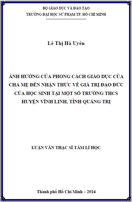 Ảnh hưởng của phong cách giáo dục của cha mẹ đến nhận thức về giá trị đạo đức của học sinh THCS tại huyện Vĩnh Linh tỉnh Quảng Trị