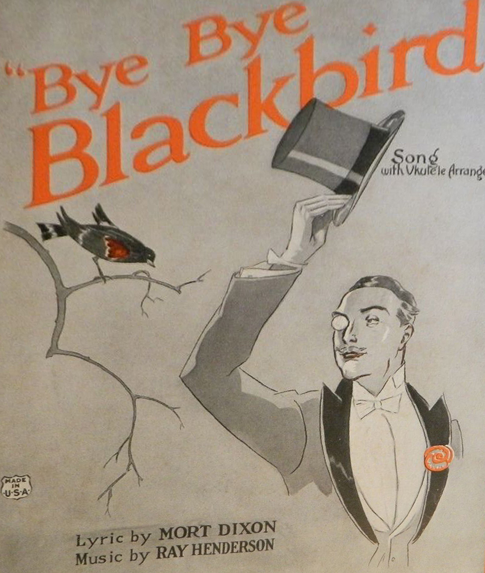 summary of bye bye blackbird Bye bye blackbird this song is by josephine baker and appears on the compilation album josephine baker (1992.