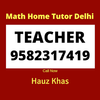 Mathematics Home Tutor in Hauz Khas, Delhi.